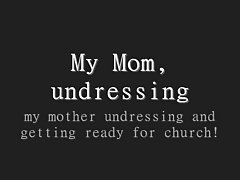 Mothers Breasts Undressing Before Church